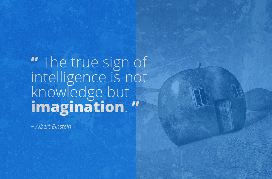 """The true sign of intelligence is not knowledge but imagination."", Albert Einstein"