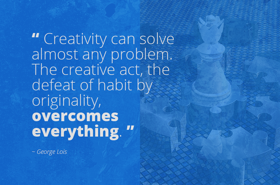 """""""Creativity can solve almost any problem. The creative act, the defeat of habit by originality, overcomes everything."""", George Lois"""