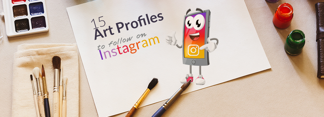 15 Art Profiles To Follow On Instagram For Insta Nt Inspiration