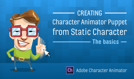 Creating Adobe Character Animator Puppet from Static Character: The Basics