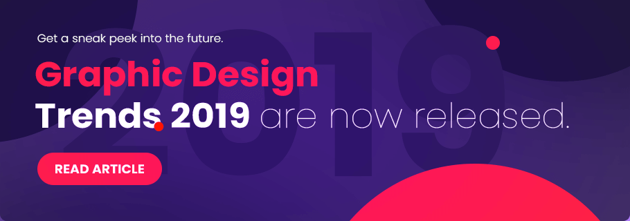 Graphic design trends 2019 are now released!