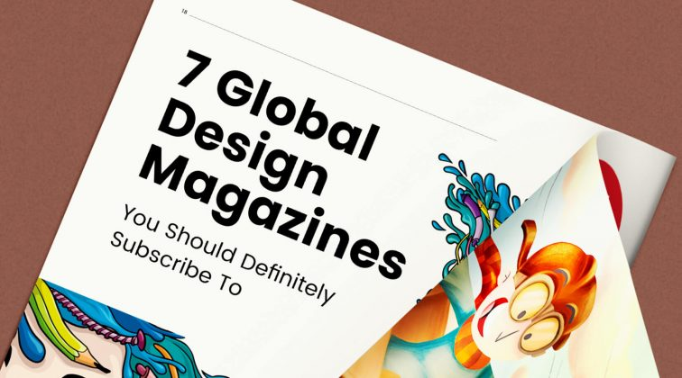 7 Global Design Magazines You Should Definitely Subscribe To