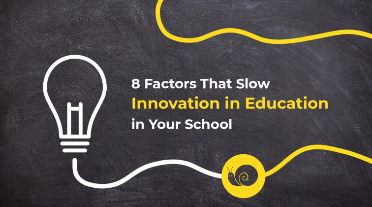 8 Factors That Slow Innovation in Education in Your School