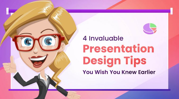 4 Invaluable Presentation Design Tips You Wish You Knew Earlier