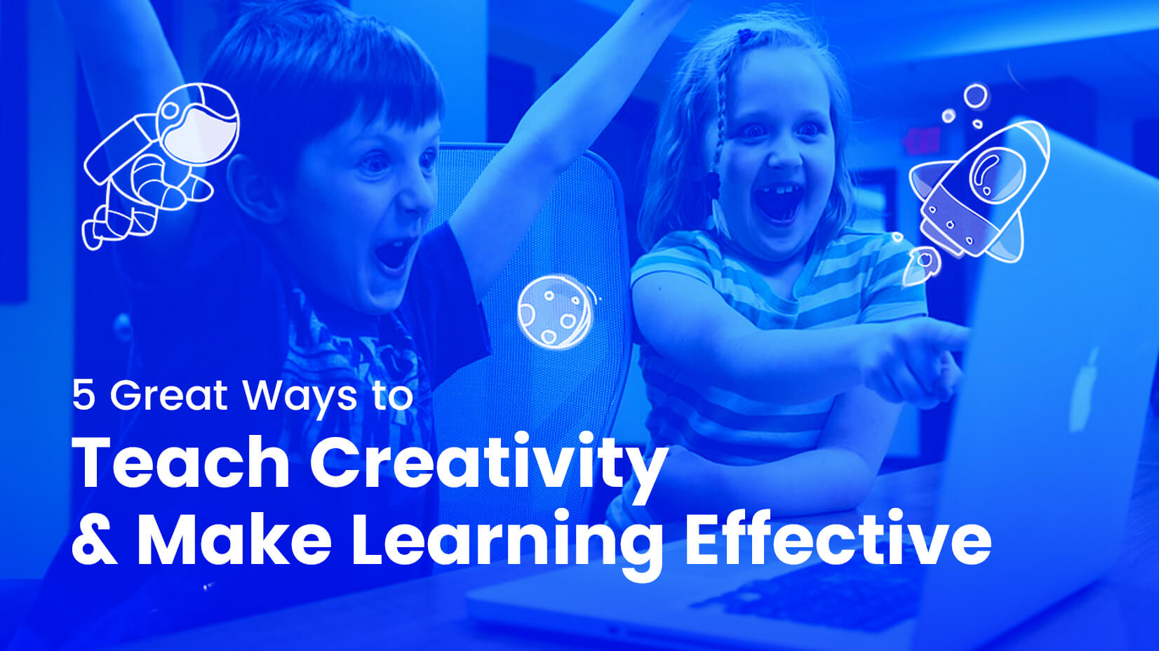 5 Great Ways to Teach Creativity & Make Learning Effective