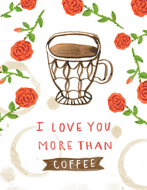 Valentine's day card designs: I love you more than coffee