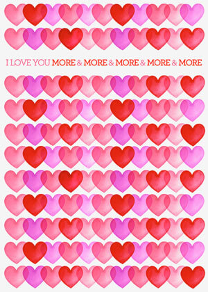 Valentine's day card designs with hearts: I love you more and more
