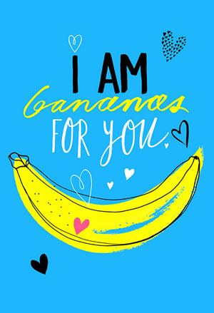 fun Valentine's day card designs: i am bananas for you