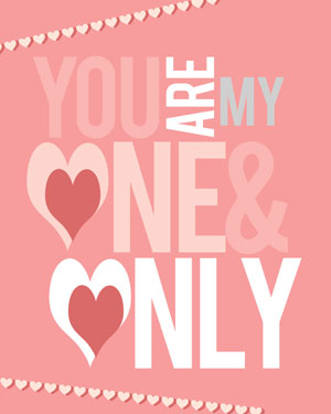 Typography-based Valentine's day card designs: You are my one and only