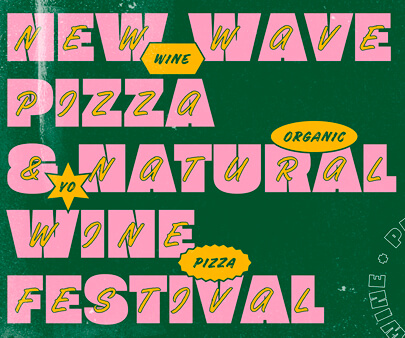 New Wave Pizza Natural Wine Festival - creative maxi typography design example for inspiration