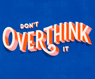 Dont Overthink It - creative 3D typography design example