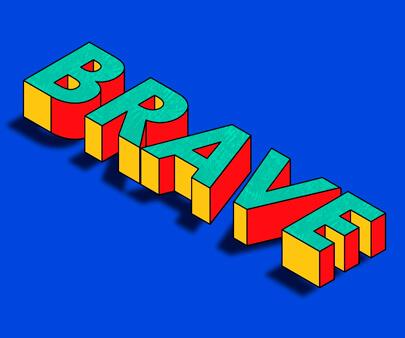 Be Brave - creative 3D typography design example