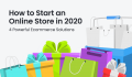 How to Start an Online Store in 2021 4 Powerful Ecommerce Solutions