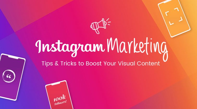 Instagram Marketing: Tips & Tricks to Boost Your Visual Content