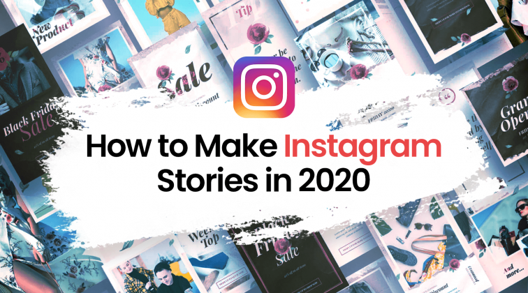 How to Make Instagram Stories in 2020