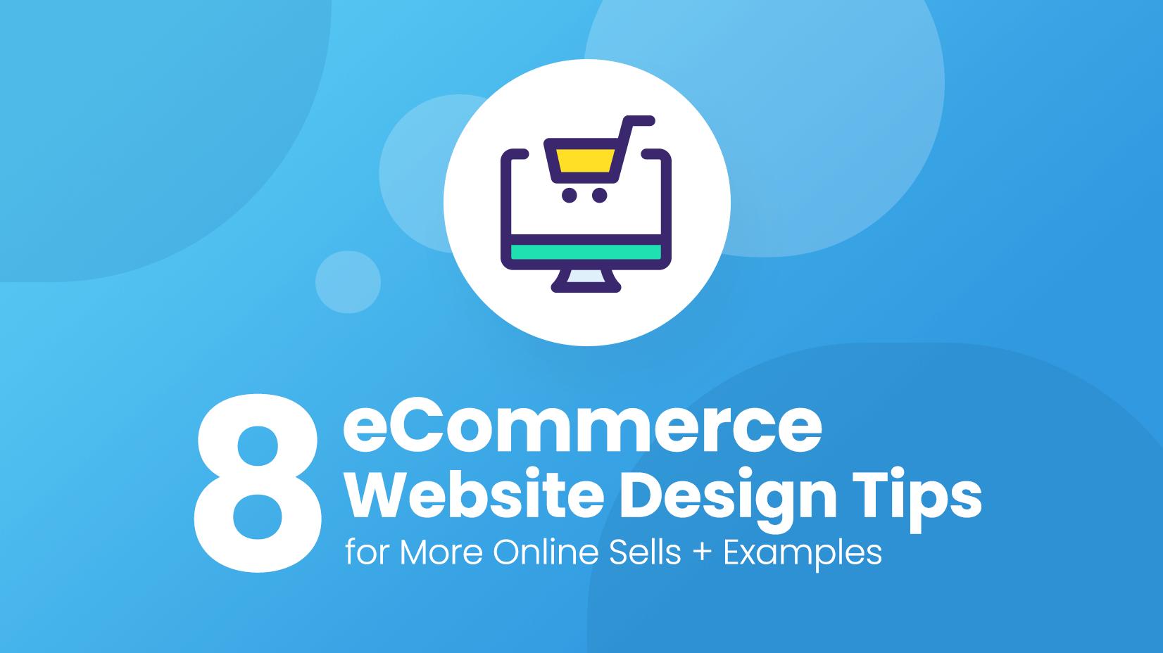 Ecommerce Website Design Tips for More Online Sells