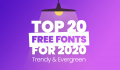Top 20 Free Fonts for 2020