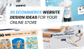 30 Ecommerce Website Design Ideas For Your Online Store