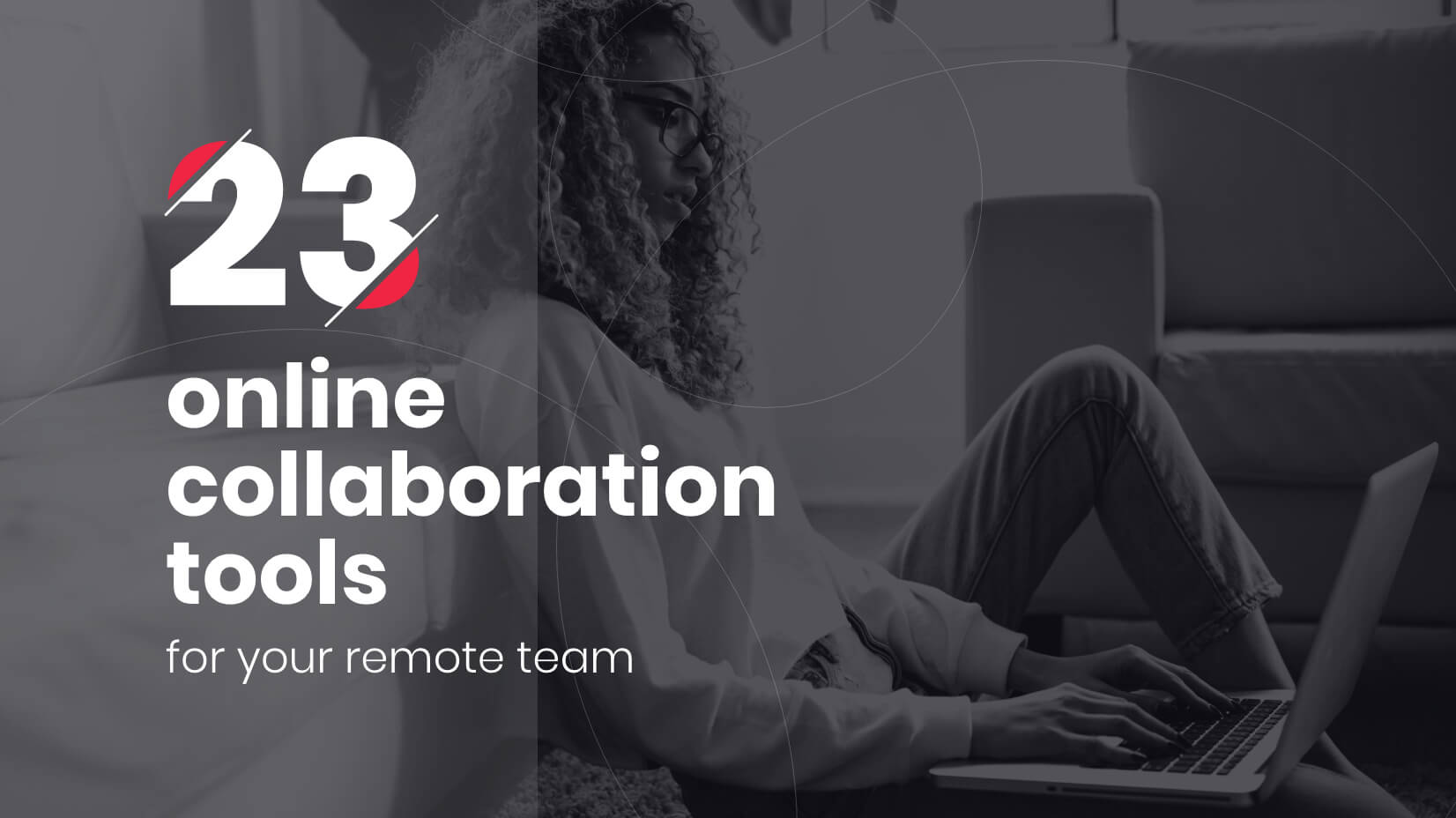 23 online collaboration tools for your remote team