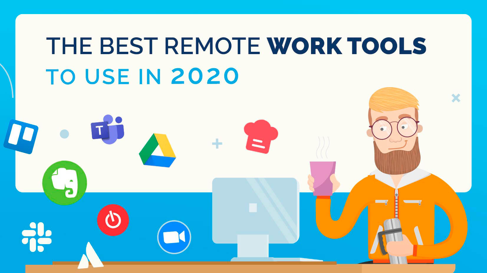 The Remote Work Tools You Need to Start Work From Home in 2020