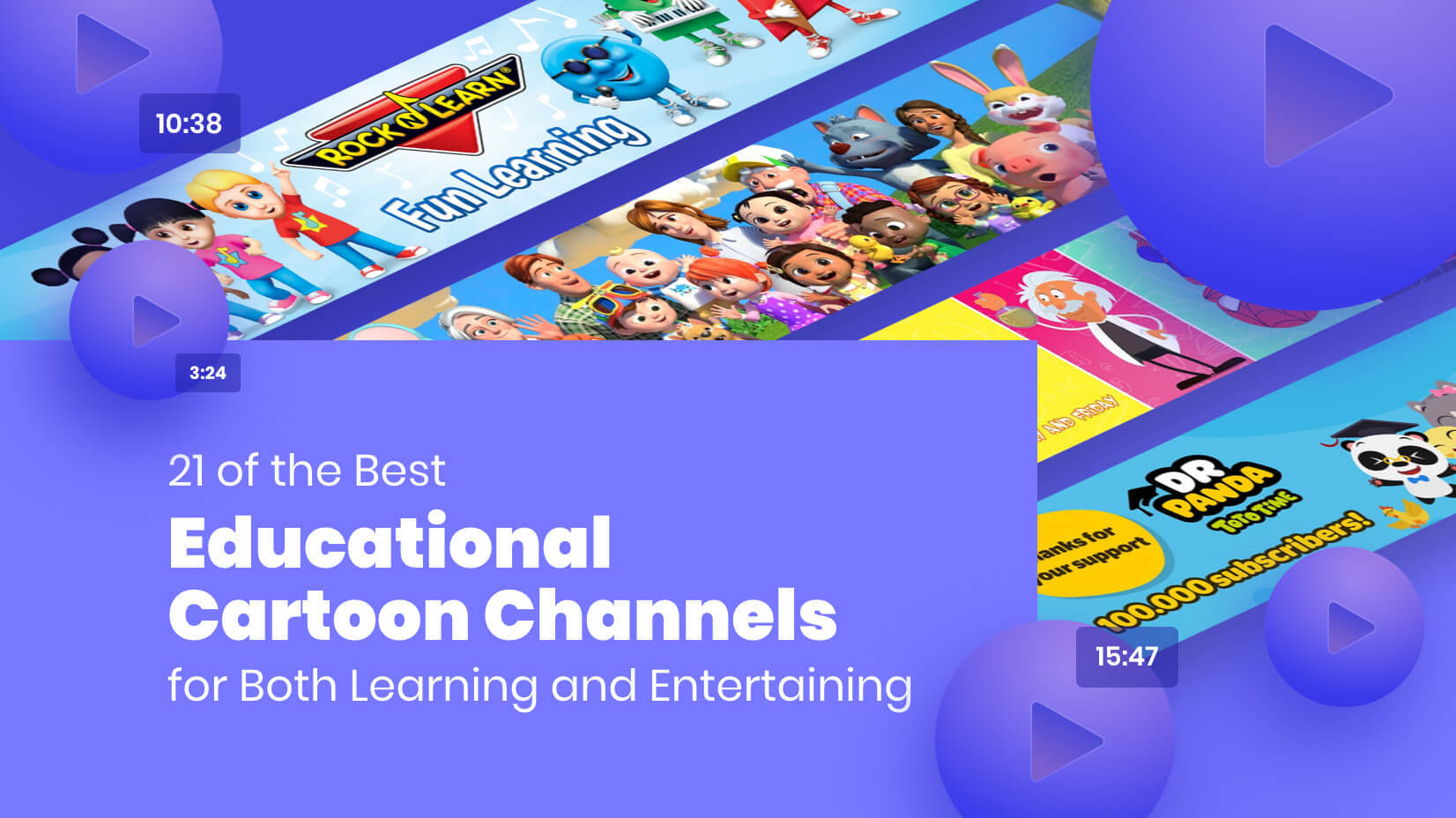 21 Of The Best Educational Cartoon Channels For Learning And Entertaining