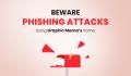 Beware Phishing Attacks