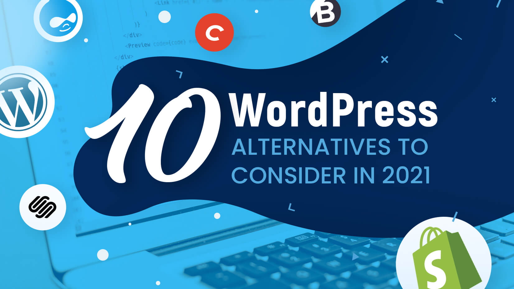10 WordPress Alternatives to Consider in 2021