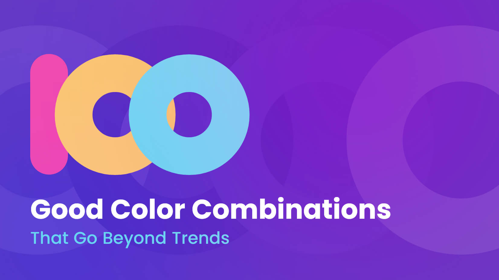 100 Good Color Combinations That Go Beyond Trends