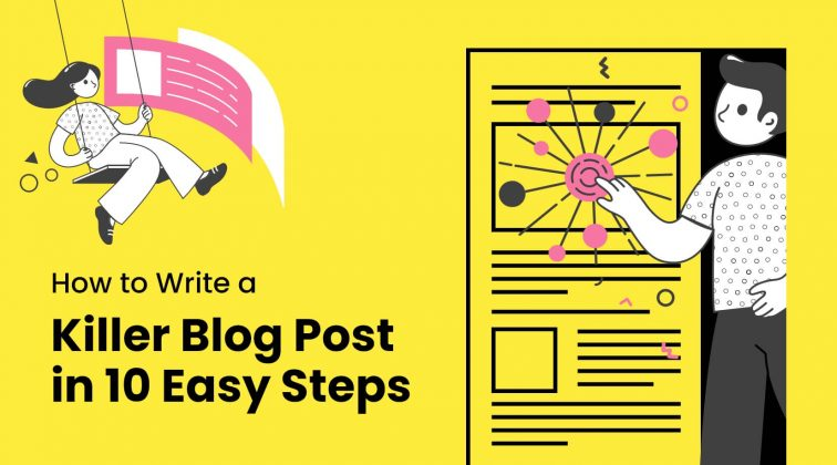 How To Write a Killer Blog Post in 10 Easy Steps