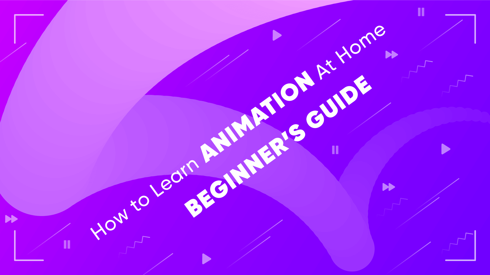 How to Learn Animation At Home: Beginner's Guide