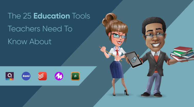 The 25 Education Tools Teachers Need To Know About (Apps, Extensions and Platforms)