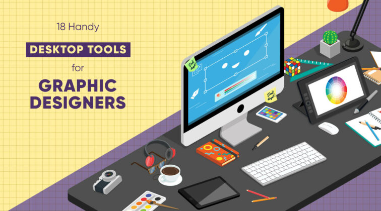 18 Handy Desktop Tools for Graphic Designers who Don't Like Pain